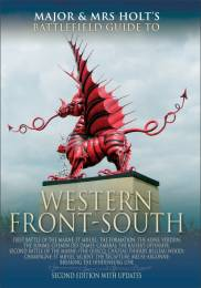 Major and Mrs Holt's Battlefield Guide to the Western Front South