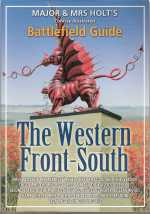 Major and Mrs Holt's Battlefield Guide Western Front - South Cover